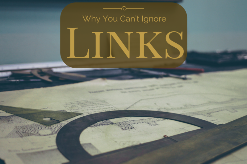 Why You Can't Ignore Links